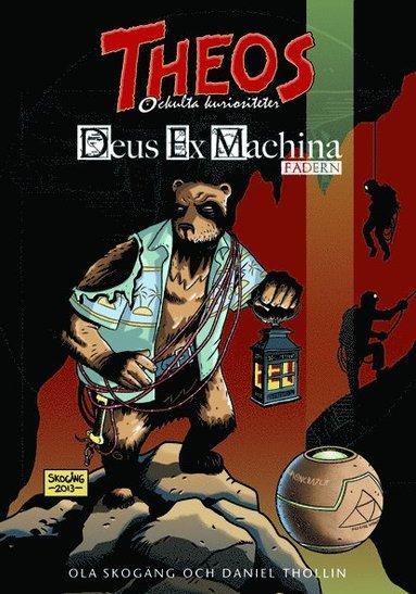 bokomslag Theos ockulta kuriositeter - Deus Ex Machina: Fadern