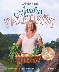 bokomslag Annikas paleokök helt fritt från socker, gluten och mjölkprodukter