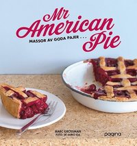 bokomslag Mr American Pie : massor av goda pajer ...