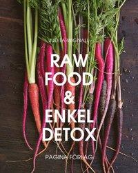 bokomslag Raw Food och enkel Detox : en underbar omstart för hela kroppen