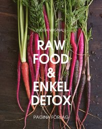 Raw Food och enkel Detox : en underbar omstart för hela kroppen
