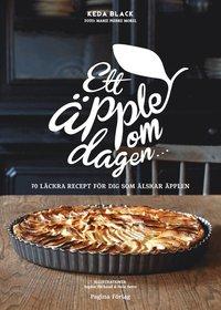 Ett äpple om dagen 70 läckra recept för dig som älskar äpplen
