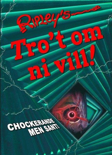 bokomslag Ripley's Tro't om ni vill! : chockerande men sant!
