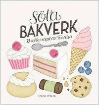 bokomslag Söta bakverk : 39 enkla recept av Tovelisa
