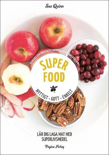 bokomslag Superfood : nyttigt, gott, enkelt
