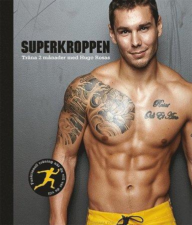 bokomslag Superkroppen : träna 2 månader med Hugo Rosas