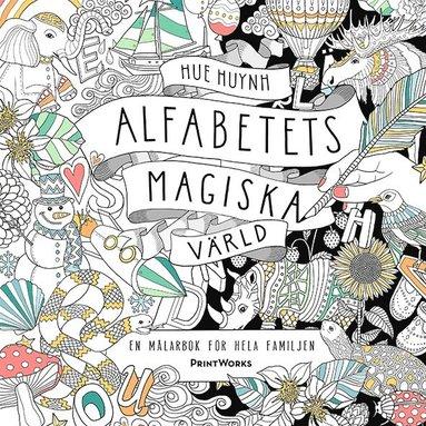 bokomslag Alfabetets magiska värld : en målarbok för hela familjen