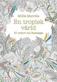 bokomslag En tropisk värld : 30 vykort att färglägga