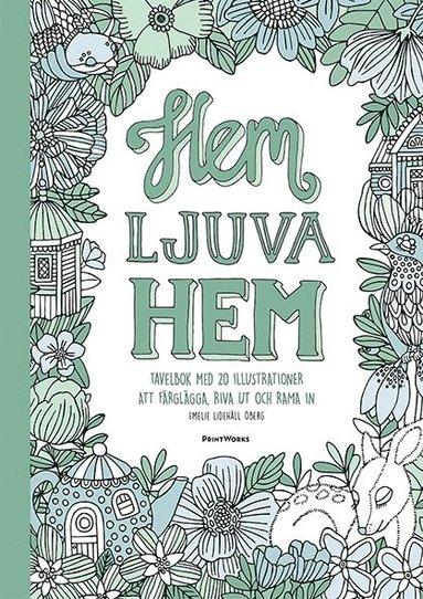 bokomslag Hem ljuva hem : tavelbok - 20 ark att riva ut, färglägga och rama in