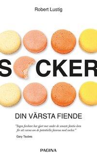 bokomslag Socker : Din värsta fiende