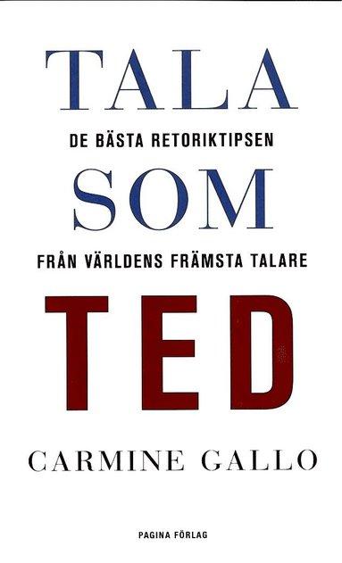bokomslag Tala som TED : de bästa retoriktipsen från världens främsta talare