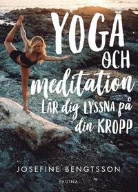 bokomslag Yoga och meditation : lär dig lyssna på din kropp