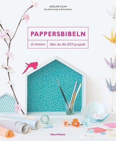 bokomslag Pappersbibeln : 10 teman, mer än 80 DIY-projekt