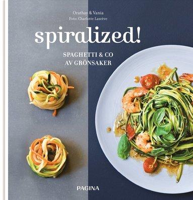 bokomslag Spiralized! - spaghetti & co av grönsaker