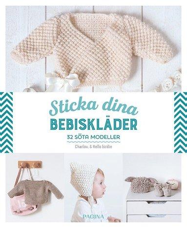 bokomslag Sticka dina bebiskläder : 32 söta modeller