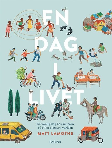 bokomslag En dag i livet : en vanlig dag hos sju barn i olika platser i världen
