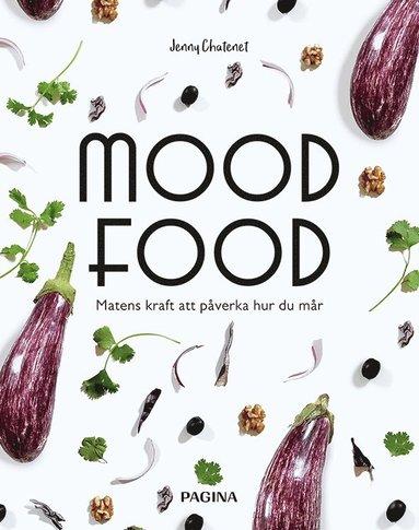 bokomslag Mood food : matens kraft att påverka hur du mår