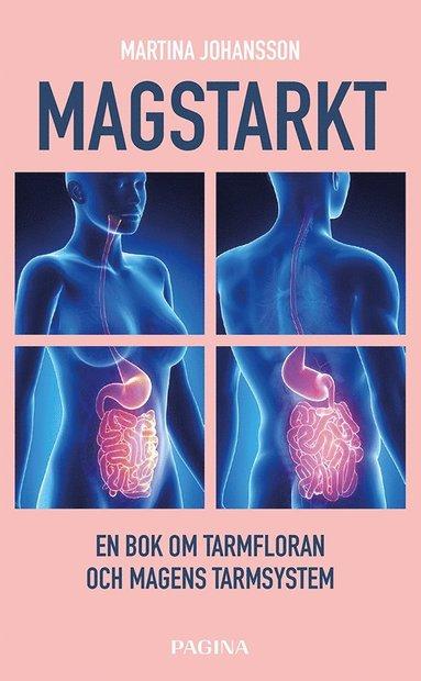 bokomslag Magstarkt : en bok om tarmfloran och magens nervsystem