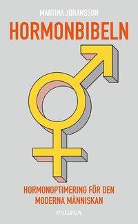 bokomslag Hormonbibeln : hormonoptimering för den moderna människan