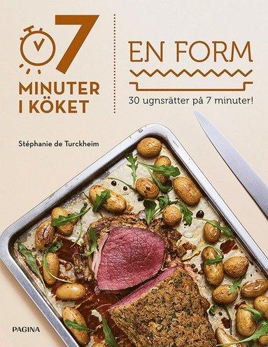 bokomslag 7 minuter i köket : en form