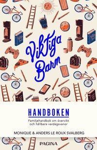 bokomslag Viktiga barn : familjehandbok om övervikt och hållbara vardagsvanor
