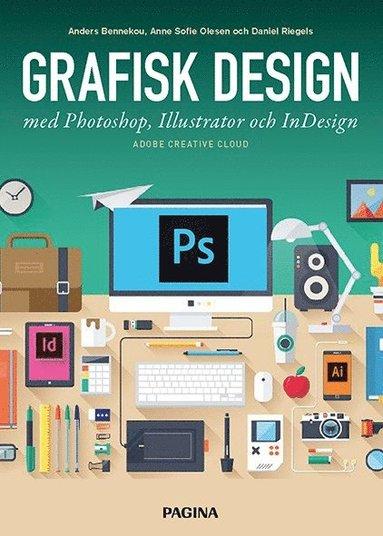 bokomslag Grafisk design med Photoshop, Illustrator och InDesign