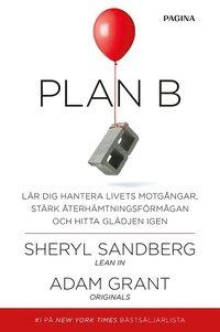 Plan B : Lär dig hantera livets kriser bygg motståndskraft och hitta gläd
