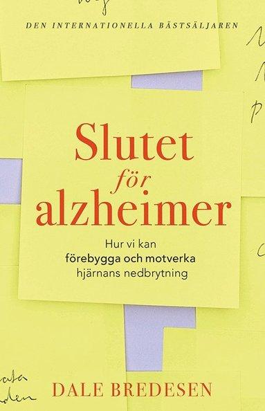 bokomslag Slutet för alzheimer : Hur vi kan förebygga och motverka hjärnans nedbrytni