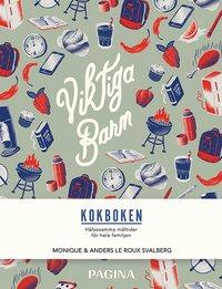 bokomslag Viktiga barn kokboken : hälsosamma måltider för hela familjen