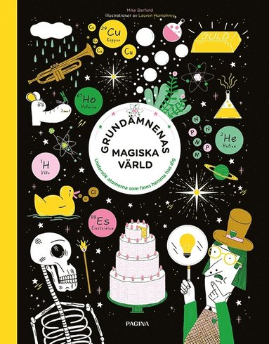 bokomslag Grundämnenas magiska värld : undersök atomerna som finns hemma hos dig