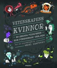 bokomslag Vetenskapens kvinnor : 50 orädda pionjärer som förändrade världen