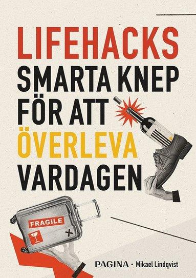bokomslag Lifehacks : smarta knep för att överleva vardagen