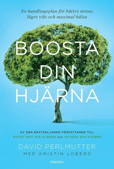 bokomslag Boosta din hjärna : en handlingsplan för bättre minne, lägre vikt och maxim