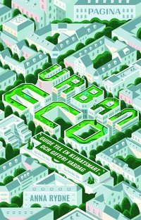 bokomslag Urban Eco : guide till en klimatsmart och giftfri vardag