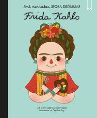 bokomslag Små människor, stora drömmar. Frida Kahlo