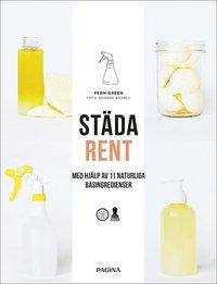 bokomslag Städa rent : Med hjälp av 11 naturliga basingredienser