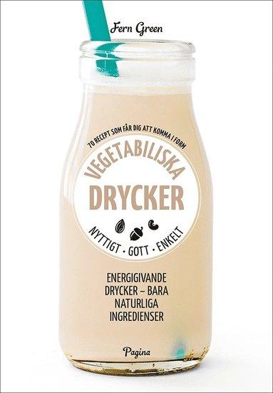 bokomslag Vegetabiliska drycker