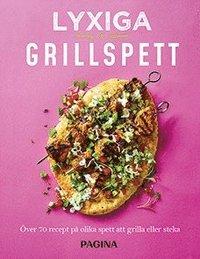 bokomslag Lyxiga grillspett : över 70 recept på olika spett och läckra tillbehör