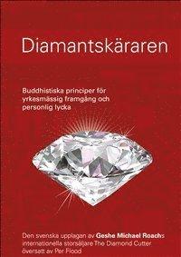 bokomslag Diamantskäraren : buddhistiska principer för yrkesmässig framgång och personlig lycka