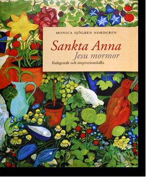 bokomslag Sankta Anna : Jesu mormor : kultgestalt och inspirationskälla