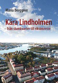 bokomslag Kära Lindholmen : från slumkvarter till riksintresse