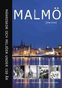 bokomslag Malmö : människor och miljöer under 150 år