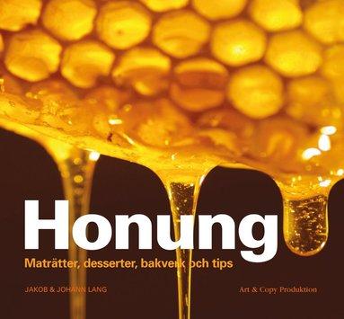 bokomslag Honung : maträtter, desserter, bakverk och tips