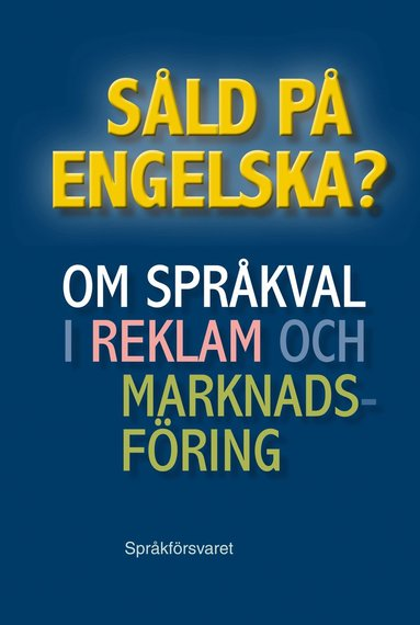 bokomslag Såld på engelska? Om språkval i reklam och marknadsföring
