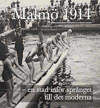 bokomslag Malmö 1914 - en stad inför språnget till det moderna