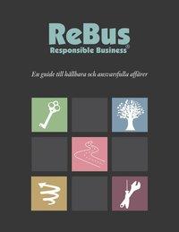 bokomslag ReBus - Responsible Business : En guide till hållbara och ansvarsfulla affärer