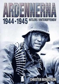 bokomslag Ardennerna 1944-1945 : Hitlers vinteroffensiv