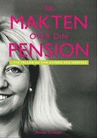 bokomslag Ta makten över din pension : tio fällor du som kvinna ska undvika