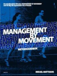 bokomslag Management by Movement : metodhandbok
