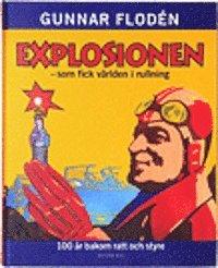 bokomslag Explosionen som fick världen i rullning. 100 år bakom ratt och styre